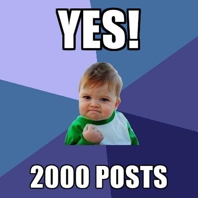 2000 posts milestone YEAH