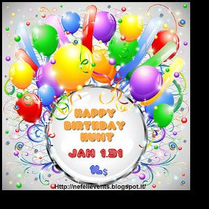 Happy Birthday Hunt Jan 1 - 31